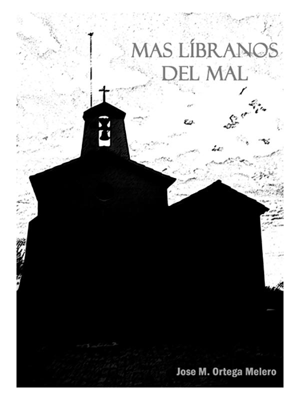 José M. Ortega Melero - Mas líbranos del mal